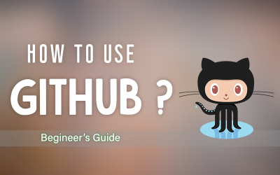 How To Use GitHub? Beginner's Guide