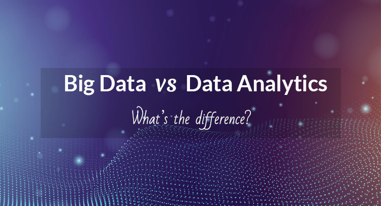 Big Data vs Data Analytics